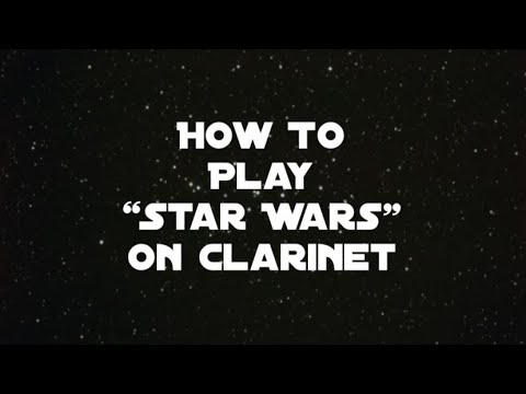 """""""Star Wars"""" Opening Theme tutorial for Clarinet"""