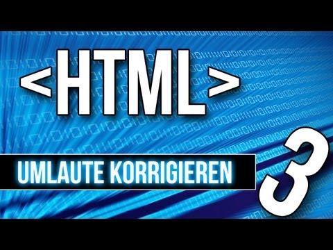 HTML Tutorial [German] - #3 - Umlaute Korrigieren, Umlautfehler Beheben, HTML-Kodierung
