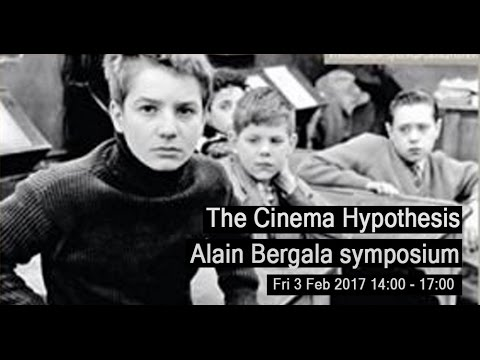The Cinema Hypothesis -Alian Bergala symposium