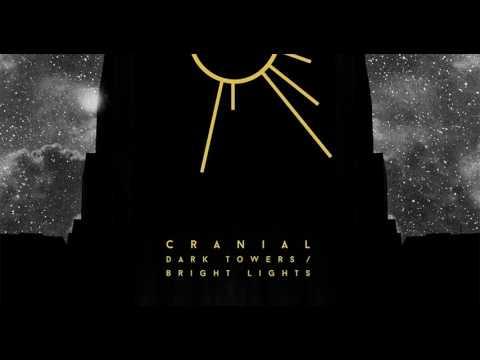 CRANIAL - DARK TOWERS/BRIGHT LIGHTS [2017]