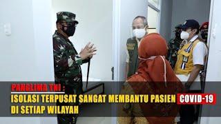 Panglima TNI: Isolasi Terpusat Sangat Membantu Pasien Covid-19 di Setiap Wilayah