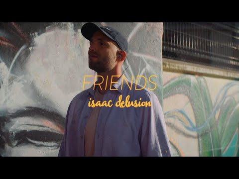 Isaac Delusion — Friends (live session)