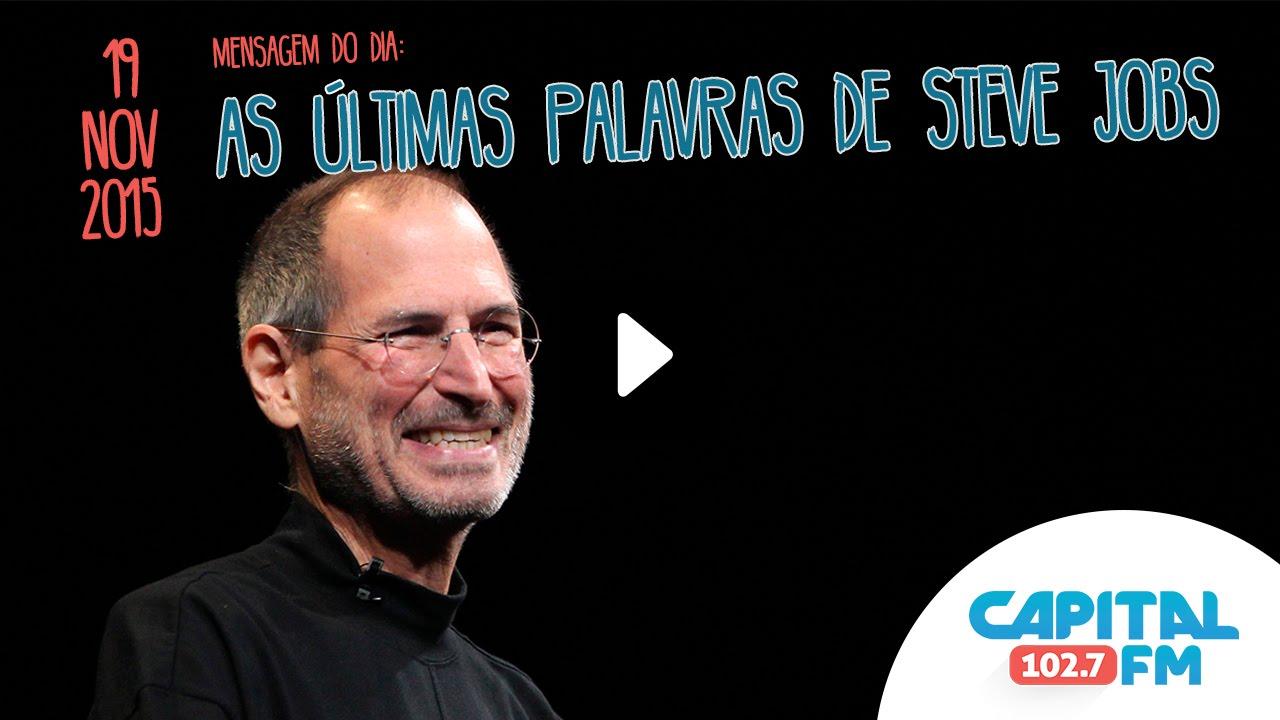 Mensagem Para O Dia Melhor As últimas Palavras De Steve Jobs Youtube