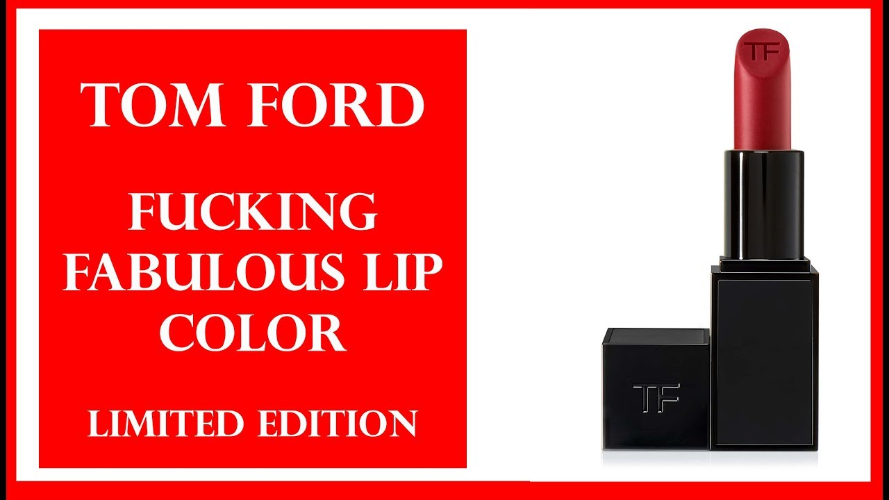 Tom Ford Fucking Fabulous Lip Color Limited Edition Youtube