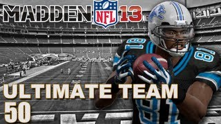 Madden 13 Ultimate Team : The 50th Video is Here! Ep.50