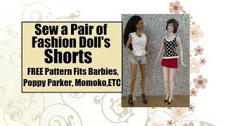 Sew SHORTS for Barbie, Poppy Parker, Momoko, Fashion Royalty, Etc.
