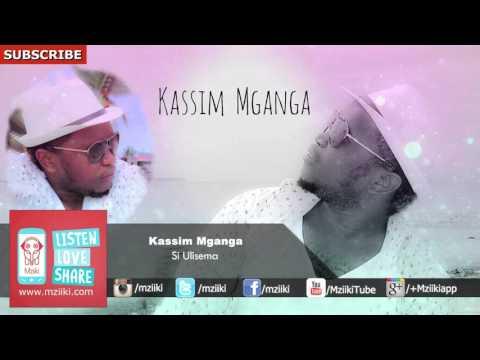 Si Ulisema | Kassim Mganga | Official Audio