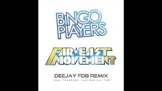 bingo players ft far east movement - get up rattle - Dj FDB EDIT