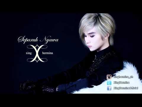 Xing Hermina - Separuh Nyawa ~short ver.~ [Audio] Mp3