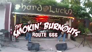 "THE SMOKIN' BURNOUTS ""Route 666"" at Hard Luck Lounge, Austin, Tx. June 28, 2018"
