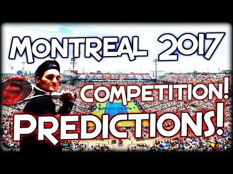 ATP Masters Montreal 2017 - Predictions and Competition