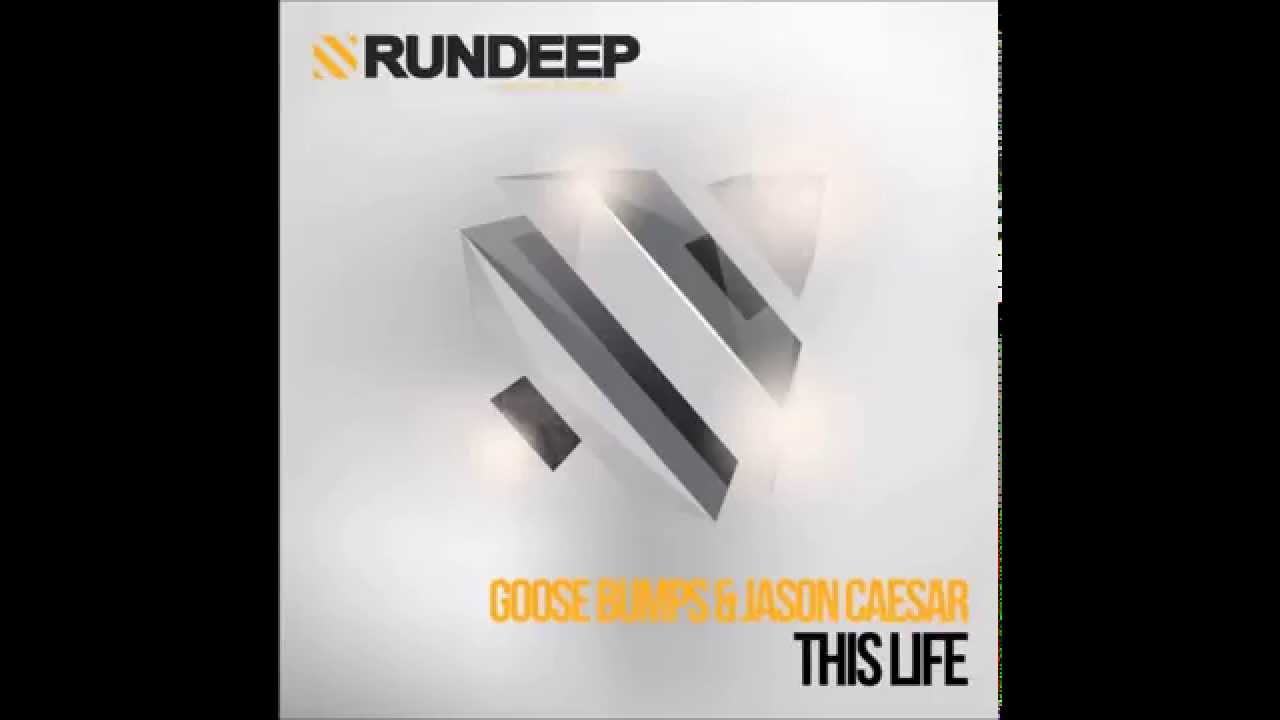 Goose Bumps & Jason Caesar - This Life (Radio Edit)