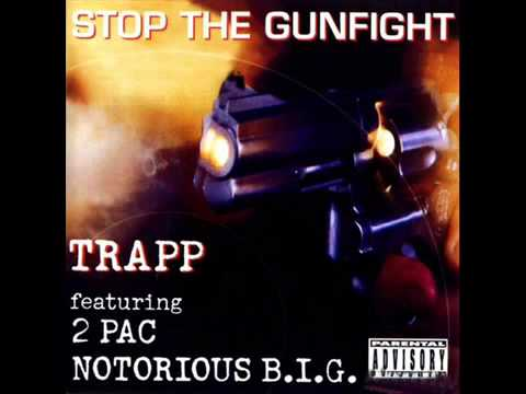 2Pac & The Notorious BIG - Stop The Gunfight (feat. Trapp) (1997)
