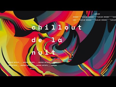 chillout de la nuit - Lounge Chillout Like Buddha bar Cafè del mar Drama Ibiza Continous Mix