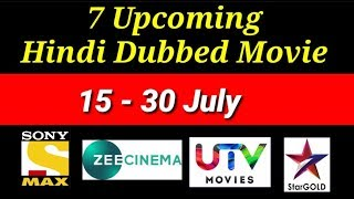 7 Upcoming South Hindi Dubbed Movie End Week July | Star Gold | Sony Max | Zee Cinema