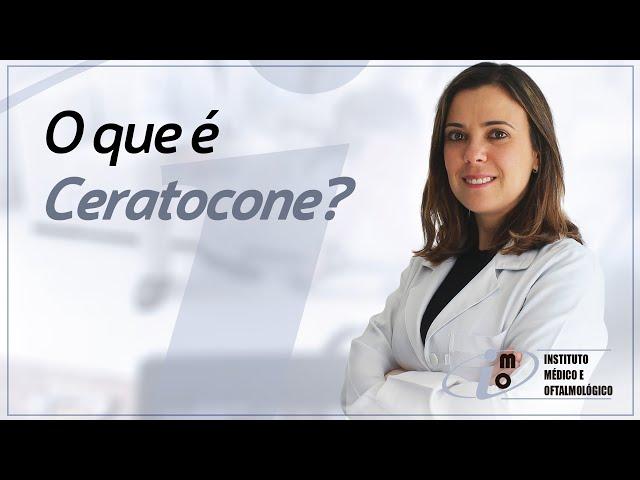 Ceratocone - Instituto Médico e Oftalmológico