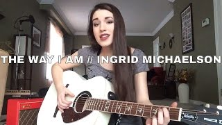 The Way I Am // Ingrid Michaelson (COVER) Sarah Carmosino