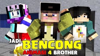 LUCU JADI BENCONG  ANIMASI SKETSA 4 BROTHER AGUS AMPOLLENG  ANIMASI MINECRAFT INDONESIA