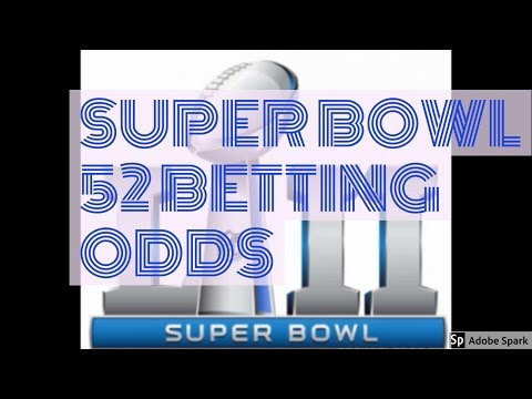 Super Bowl 52 Betting Odds | How To Bet Super Bowl 52