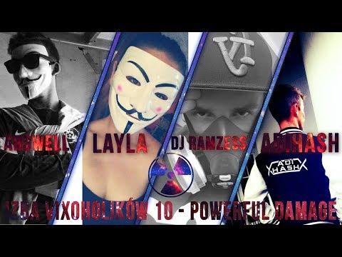 IZBA VIXOHOLIKÓW v10 - ARSWELL & LAYLA & DJ RAMZESS & ADIHASH - IN THE MIX - POWERFUL DAMAGE