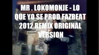 MR.LOKOMONJE - LOQUE YO SE REMIX ORIGINAL VERSION