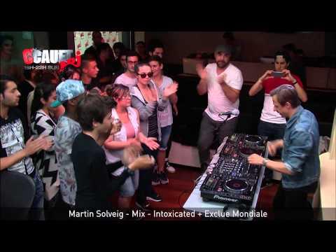 Martin Solveig - Mix - Intoxicated + Exclue Mondiale - C'Cauet sur NRJ