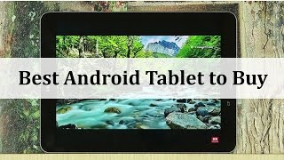 Best Android Tablet to Buy in 2017