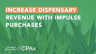 Increase Dispensary Revenue with Impulse Purchases