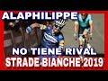 RESUMEN STRADE BIANCHE 2019 ???? Julian ALAPHILIPPE Imperial