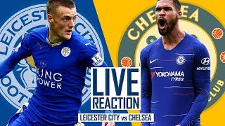 Leicester City Vs Chelsea Live Reaction