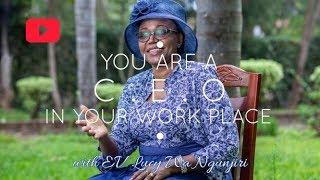 """You are a CEO at your workplace"" - Ev. Lucy Wa Ngunjiri - Kwigagura 6th May 2019 Broadcast"