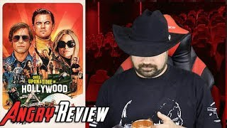 Once Upon a Time in Hollywood Angry Movie Review