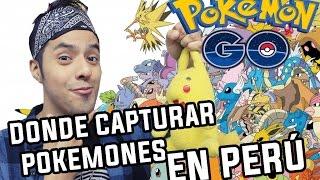 DONDE CAPTURAR POKEMONES EN PERÚ 100% #POKEMONGO real/no fake/1 link│ @brunoacme