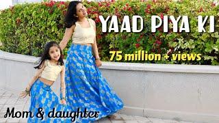 Yaad piya ki aane lagi | Divya Kumar Khosla, Neha Kakkar| mom daughter dance | Niveditha & Ishanvi