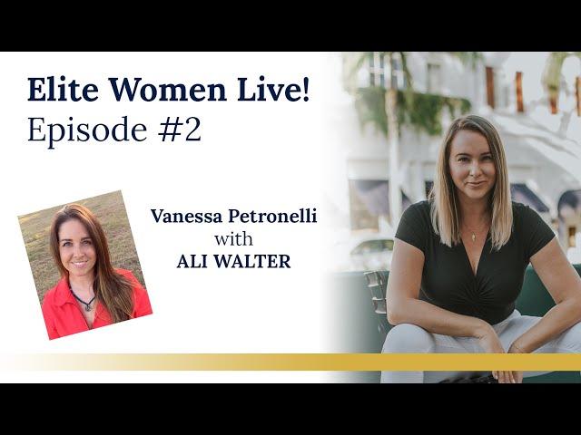 Elite Women Live! Episode #2 conversation with ALI WALTER