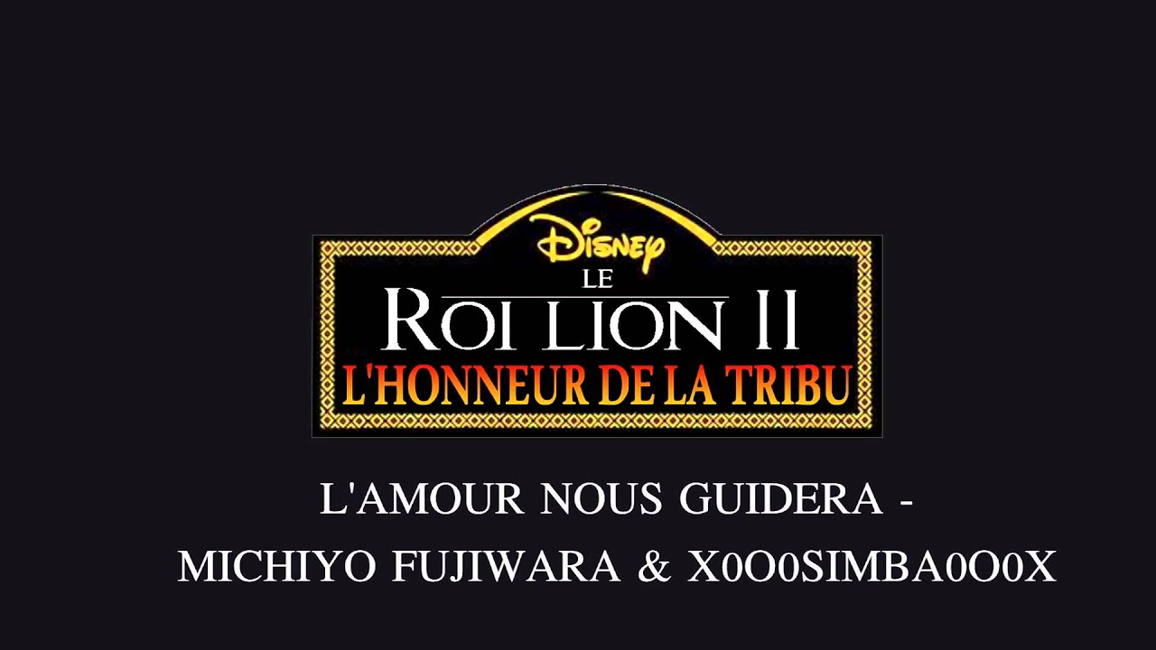 Download Le Roi Lion 2- L'Honneur De La Tribu Fandub Complet - L'Amour Nous Guidera