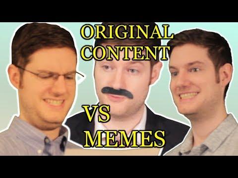 Original Content VS Memes