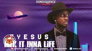Eyesus - Mek It Inna Life - March 2019