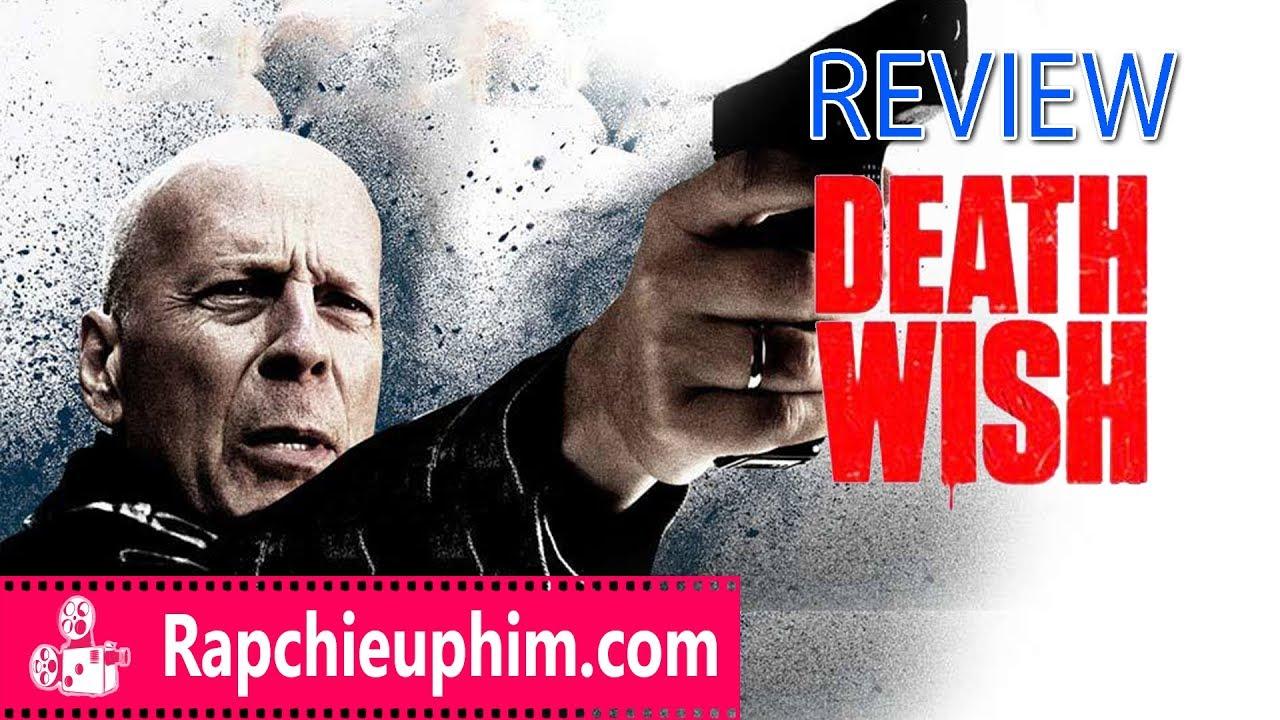 [Review] Death Wish: Thần Chết – Khi Bruce Willis trở thành người hùng đường phố