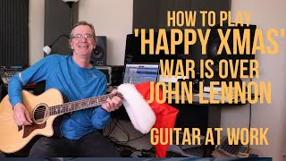How to play 'Happy Xmas' War Is Over by John Lennon