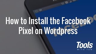 How to Install the Facebook Pixel in 2017 (for Wordpress)