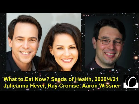 What to Eat Now? Seeds of Health in Challenging Times Julieanna Hever & Ray Cronise | Local Future
