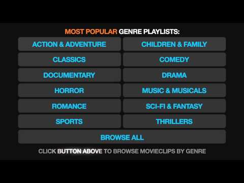 Browse movie clips by GENRE