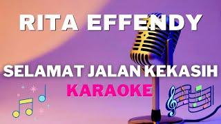 Selamat Jalan Kekasih - Rita Effendy - Karaoke tanpa vocal