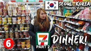 Seoul, Korea Travel Vlog 06: 7-Eleven Food Trip Part 2! Dinner Time!!!