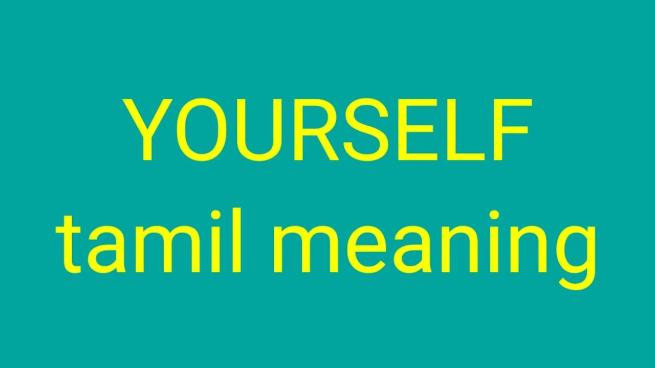 Yourself Tamil Meaning சச க ம ர Youtube