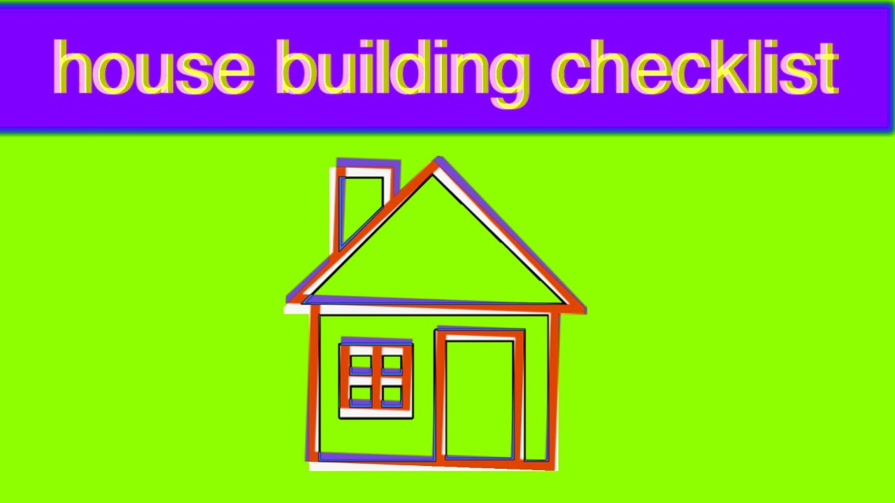 House building checklist youtube House building checklist