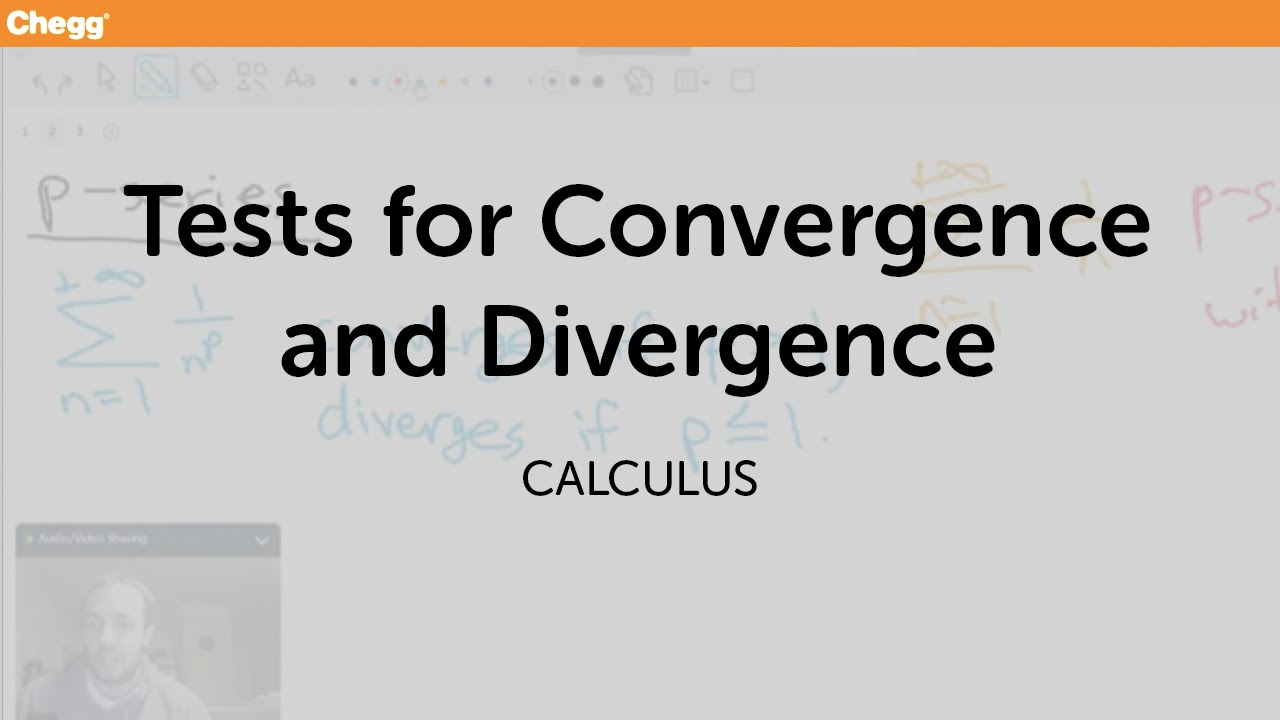 Tests For Convergence And Divergence | Calculus | Chegg Tutors