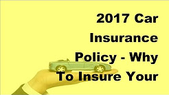 2017 Car Insurance Policy  | Why To Insure Your New Vehicle In California