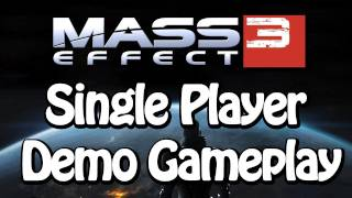 Mass Effect 3 PC Demo Gameplay (Single Player)